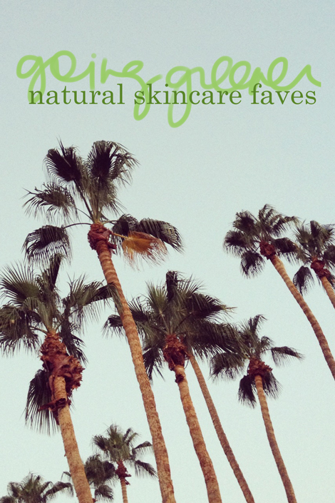 natural skincare faves